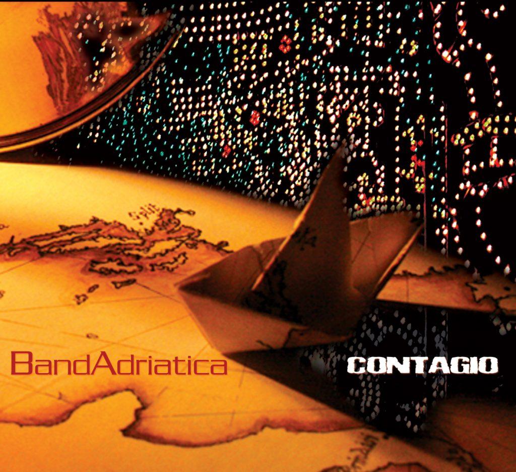 Contagio, BandAdriatica | BandAdriatica | Odissea Mediterranea |  BandAdriatica